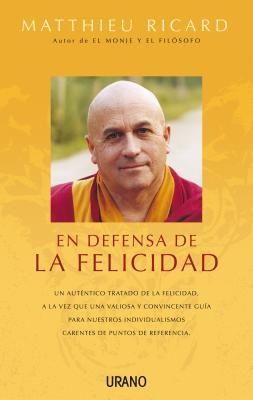 En Defensa de La Felicidad - Matthieu, Ricard