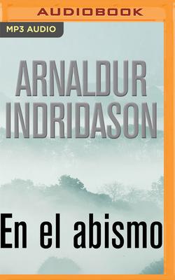 En El Abismo (Narraci?n En Castellano) - Indridason, Arnaldur, and Caballero, Juan (Read by)