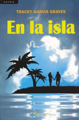En La Isla - Graves, Tracey Garvis