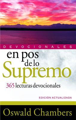 En Pos de Lo Supremo Devocionales: 365 Lecturas Devocionales - Chambers, Oswald