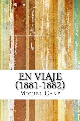 En Viaje (1881-1882) - Cane, Miguel