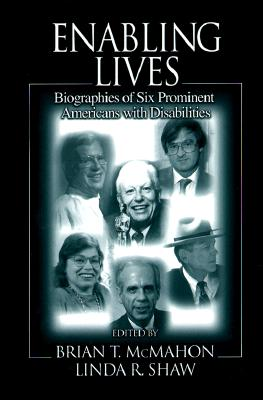 Enabling Lives - McMahon, Brian T, Ph.D. (Editor), and Condeluci, Al, and Shaw, Linda R