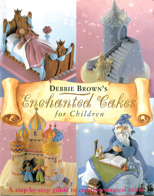Enchanted Cakes for Children - Brown, Debbie