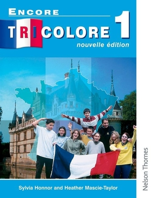 Encore Tricolore Nouvelle 1 Student Book - Honnor, Sylvia, and Mascie-Taylor, Heather