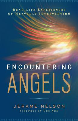 Encountering Angels: Real-Life Experiences of Heavenly Intervention - Nelson, Jerame