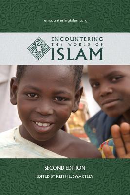 Encountering the World of Islam - Swartley, Keith E (Editor)