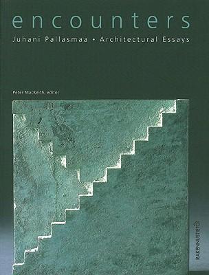 Encounters: Architectural Essays - Pallasmaa, Juhani