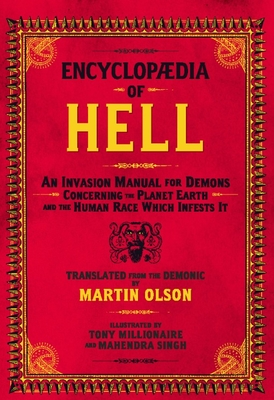 Encyclopaedia of Hell: An Invasion Manual for Demons Concerning the Planet Earth and the Human Race Which Infests It - Olson, Martin