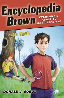 Encyclopedia Brown, Super Sleuth - Sobol, Donald J