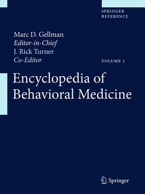 Encyclopedia of Behavioral Medicine - Gellman, Marc, Rabbi (Editor), and Turner, J Rick, PhD (Editor)