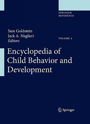 Encyclopedia of Child Behavior and Development - Goldstein, Sam, Dr., PhD (Editor)