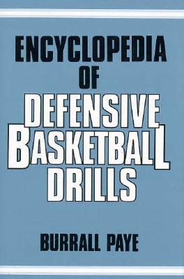 Encyclopedia of Defensive Basketball Drills - Page, B, and Paye, Burrall