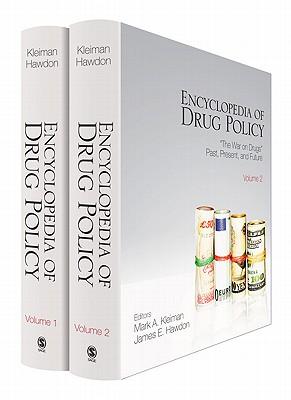 Encyclopedia of Drug Policy - Kleiman, Mark A. R. (Editor), and Hawdon, James E. (Editor)