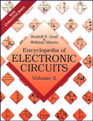 Encyclopedia of Electronics Circuits, Volume 5 - Graf, Rudolf F, and Sheets, William