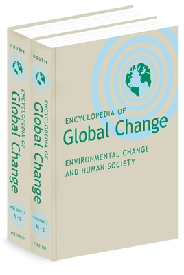 Encyclopedia of Global Change: Environmental Change and Human Society: 2 Volumes - Goudie, Andrew (Editor), and Cuff, David J (Editor)