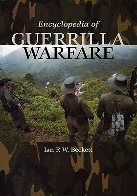 Encyclopedia of Guerrilla Warfare - Beckett, Ian F W