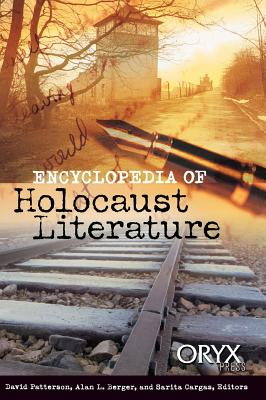 Encyclopedia of Holocaust Literature - Patterson, David (Editor)