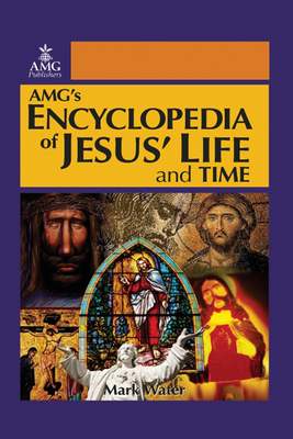 Encyclopedia of Jesus' Life and Time - Water, Mark (Compiled by)