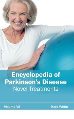 Encyclopedia of Parkinson's Disease: Volume VII (Novel Treatments) - White, Kate (Editor)