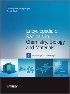 Encyclopedia of Radicals in Chemistry, Biology and Materials - Chatgilialoglu, Chryssostomos (Editor), and Studer, Armido (Editor)