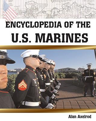 Encyclopedia of the U.S. Marines - Axelrod, Alan, PH.D.