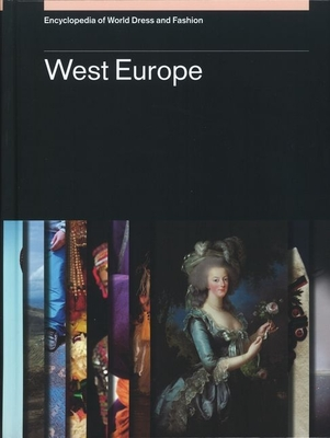 Encyclopedia of World Dress and Fashion, V8: Volume 8: West Europe - Skov, Lise (Editor), and Cumming, Valerie (Consultant editor)