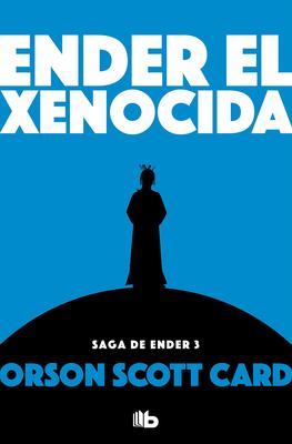 Ender El Xenocida / Xenocide - Card, Orson Scott