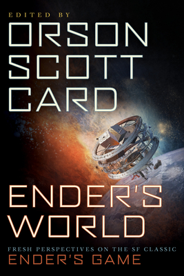 Ender's World: Fresh Perspectives on the SF Classic Ender's Game - Card, Orson Scott (Editor), and Ian, Janis (Contributions by), and Johnston, Aaron (Contributions by)