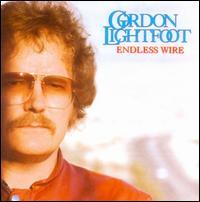 Endless Wire - Gordon Lightfoot