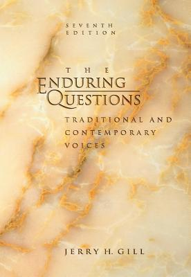 Enduring Questions: Traditional and Contemporary Voices - Gill, Jerry H, Dr.