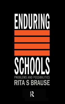 Enduring Schools - Brause, Rita S