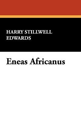 Eneas Africanus - Edwards, Harry Stillwell