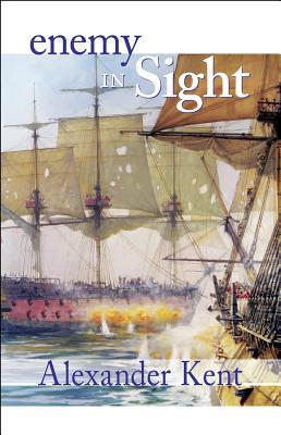 Enemy in Sight!: The Richard Bolitho Novels - Kent, Alexander