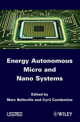 Energy Autonomous Micro and Nano Systems - Belleville, Marc (Editor), and Condemine, Cyril (Editor)