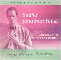 Energy Awareness Meditation - Sudhir Jonathan Foust