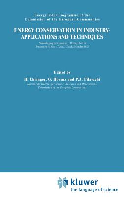 Energy Conservation in Industry Applications and Techniques - Ehringer, H (Editor), and Hoyaux, G (Editor), and Pilavachi, P (Editor)