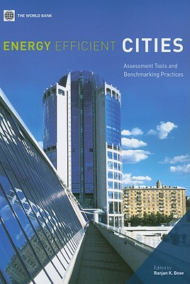 Energy Efficient Cities: Assessment Tools and Benchmarking Practices - Bose, Ranjan K. (Editor)