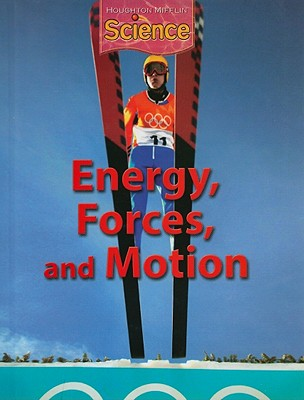 Energy, Forces, and Motion - Houghton Mifflin Company (Creator)