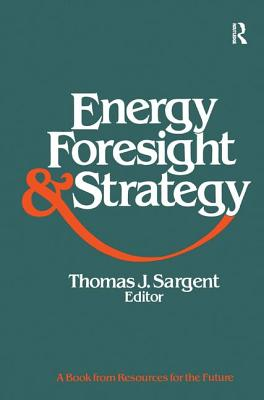 Energy, Foresight, and Strategy - Sargent, Thomas J