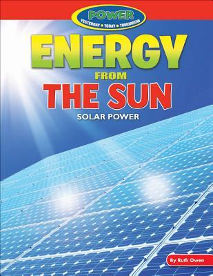 Energy from the Sun: Solar Power - Owen, Ruth