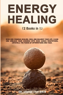 energy healing 2 books in 1 reiki and chakras healing