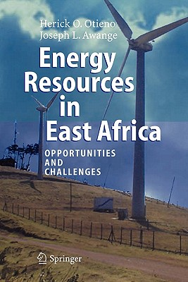 Energy Resources in East Africa: Opportunities and Challenges - Otieno, Herick O., and Awange, Joseph L.