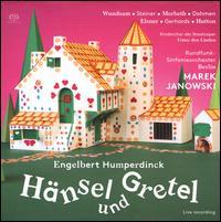 Engelbert Humperdinck: Hänsel und Gretel - Albert Dohmen (bass baritone); Alexandra Hutton (soprano); Alexandra Steiner (soprano); Annika Gerhards (soprano);...