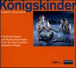 Engelbert Humperdinck: Königskinder