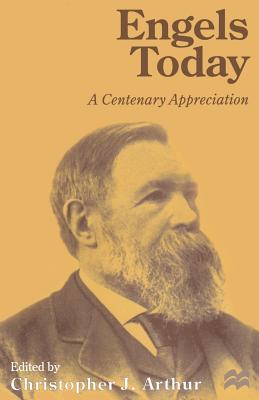 Engels Today: A Centenary Appreciation - Arthur, Christopher J (Editor)