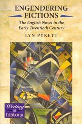 Engendering Fictions - Pykett, Lyn