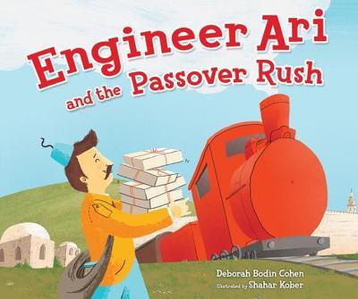 Engineer Ari and the Passover Rush - Cohen, Deborah Bodin