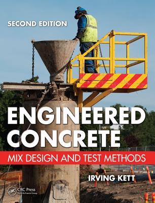 Engineered Concrete: Mix Design and Test Methods - Kett, Irving