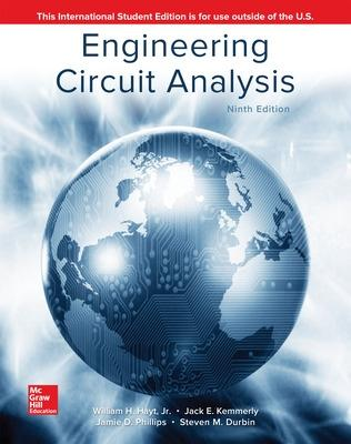 Engineering Circuit Analysis - Hayt, William, and Kemmerly, Jack, and Durbin, Steven