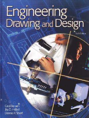 Engineering Drawing and Design Student Edition 2002 - Helsel, Jay D, and Short, Dennis, and Jensen, Cecil H